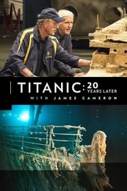 Titanic: 20 Years Later with James Cameron (2017) Full Movie Watch Online Free
