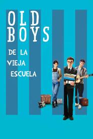 De la vieja escuela (2018) | Old Boys