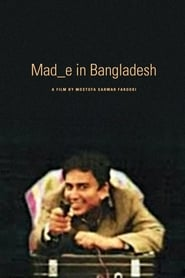 Mad_e in Bangladesh (2007) Full Movie Online Download