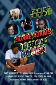 Zidane Adams: The Black Blogger! (2021)