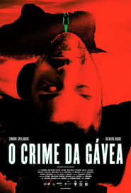 Watch O Crime da Gávea 2017 Free Online
