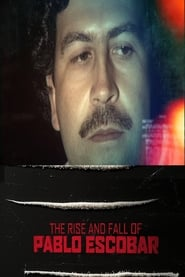 مشاهدة فيلم The Rise and Fall of Pablo Escobar مترجم