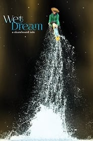 Wet Dream: A Skateboard Tale (2014) Online Lektor PL CDA Zalukaj