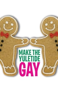 Make the Yuletide Gay (2009)