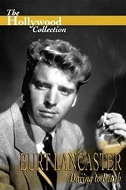 Burt Lancaster: Daring to Reach 1996