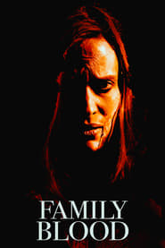Family Blood (2018) Full Movie Watch Online Free