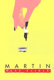 Martin sexe faible Saison 3