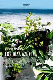 Antonio Machado: los días azules (2020)
