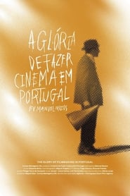 The Glory of Filmmaking in Portugal (2015)