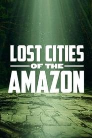 Lost Cities of the Amazon Saison 1
