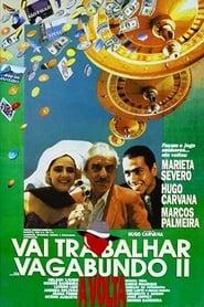 Vai Trabalhar Vagabundo II: A Volta 1991