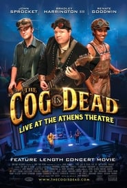 The Cog is Dead: Live at the Athens Theatre 2017