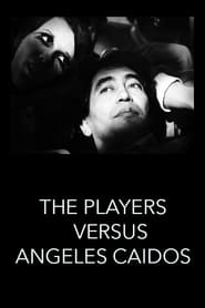 The Players vs. Ángeles Caídos 1969
