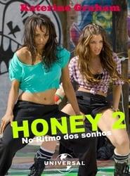 Honey 2: No Ritmo dos Sonhos Torrent (2011)