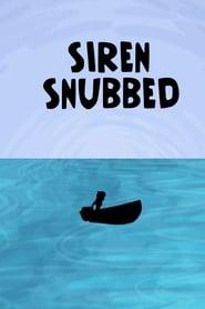 Siren Snubbed (2020)