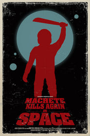 Machete Kills Again… in Space
