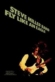 Steve Miller Band: Fly Like an Eagle movie