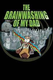 Poster for The Brainwashing of My Dad