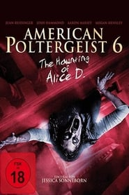 American Poltergeist 6 – The Haunting of Alice D. (2014)