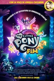 Guarda My Little Pony: Il film Streaming su FilmPerTutti