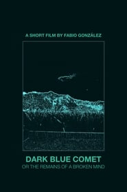 Dark Blue Comet or the Remains of a Broken Mind