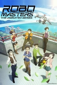 ROBOMASTERS THE ANIMATED SERIES 2017