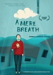 A Mere Breath