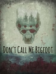 Don't Call Me Bigfoot