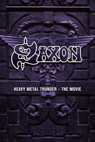 Saxon: Heavy Metal Thunder The Movie