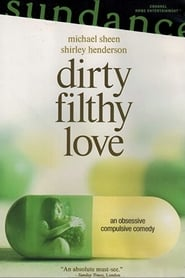 Dirty Filthy Love 2005