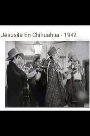 Jesusita en Chihuahua 1942