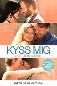 Kyss Mig : une histoire suédoise (2011)