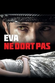 Eva Doesn't Sleep – Eva nu doarme (2015)