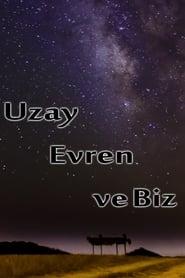 Uzay Evren ve Biz streaming vf poster