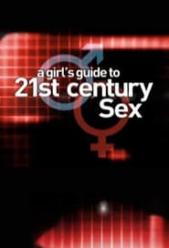 A Girl's Guide to 21st Century Sex 2006