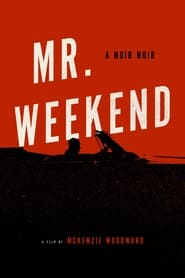 Watch Mr. Weekend (2020) Fmovies