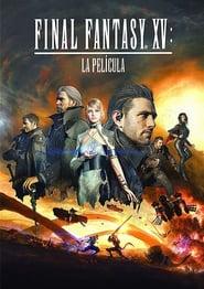 Final Fantasy XV La Película Completa Online HD 720P [MEGA] [LATINO] 2016