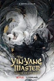 The Yin-Yang Master: Dream of Eternity (2020) Watch Online Free