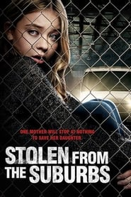 Stolen from the Suburbs (2015) CDA Online Cały Film