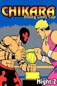 Chikara: Young Lions Cup 2 (Night 2) movie