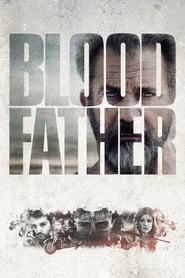 Blood Father - Azwaad Movie Database