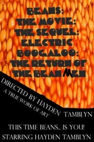 مشاهدة فيلم Beans: The Movie: The Sequel: Electric Boogaloo: The Return Of The Bean Men 2021 مترجم أون لاين بجودة عالية
