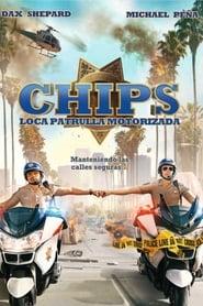 Poster de CHiPs, loca patrulla motorizada (2017)