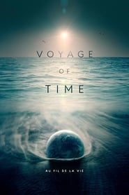 Voyage of Time : Au fil de la vie streaming sur zone telechargement