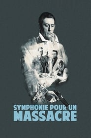 voir film Symphonie pour un massacre streaming