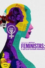 Feministas: O Que Elas Estavam Pensando? (2018) Assistir Online