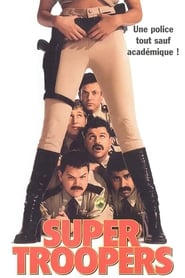 Super Troopers streaming sur libertyvf