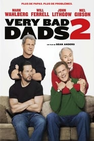 Very Bad Dads 2 streaming sur zone telechargement