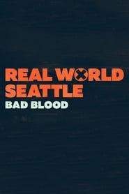 The Real World Seattle: Bad Blood