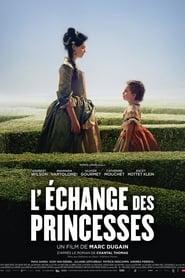 L'Echange des princesses streaming sur filmcomplet